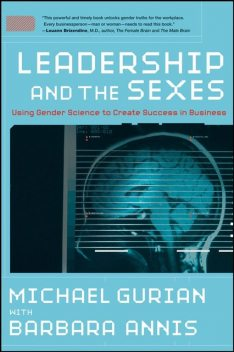 Leadership and the Sexes, Michael Gurian