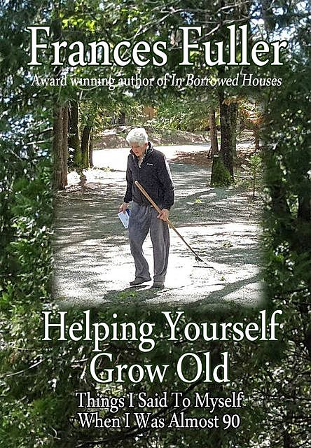 Helping Yourself Grow Old, Frances M Fuller