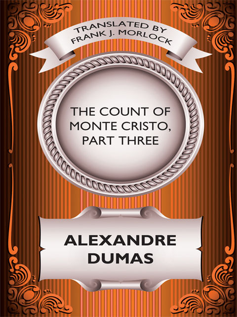 The Count of Monte Cristo, Part Three, Alexander Dumas, Frank J.Morlock