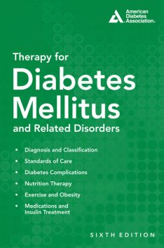 Therapy for Diabetes Mellitus and Related Disorders, ed., CDE, Guillermo E. Umpierrez