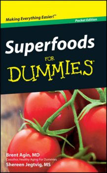 Superfoods For Dummies, Pocket Edition, Brent Agin, Shereen Jegtvig