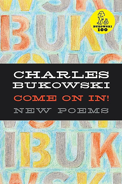 Come On In!, Charles Bukowski