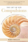 The Gift of Our Compulsions, Mary O'Malley