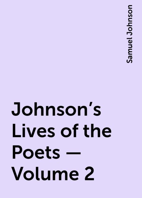 Johnson's Lives of the Poets — Volume 2, Samuel Johnson