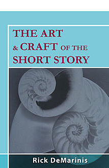 The Art & Craft of the Short Story, Rick DeMarinis
