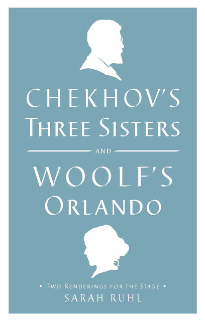 Chekhov's Three Sisters and Woolf's Orlando, Anton Chekhov, Virginia Woolf