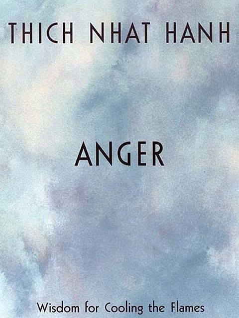 Anger, Thich Nhat Hanh