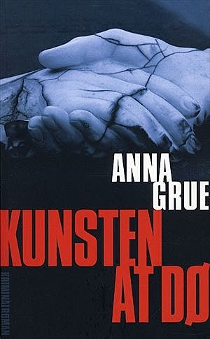 Kunsten at dø, Anna Grue