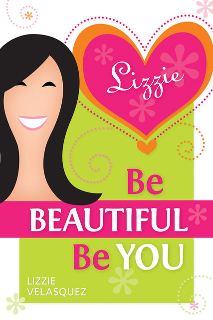 Be Beautiful, Be You, Lizzie Velasquez