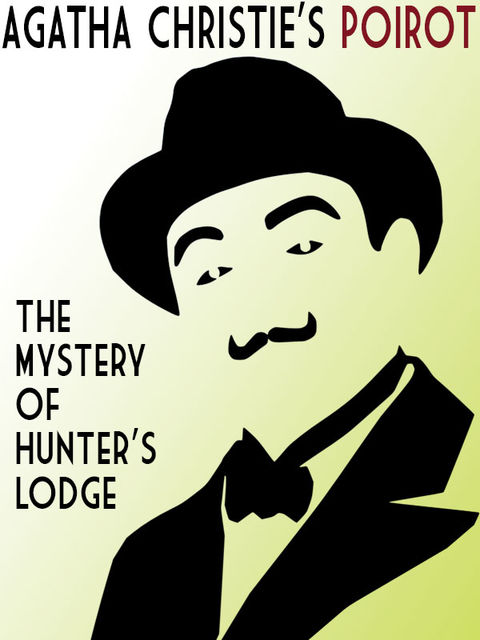The Mystery of Hunter's Lodge, Agatha Christie