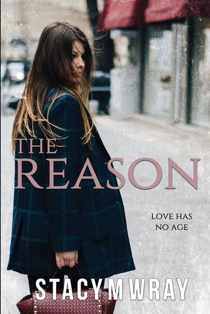 The Reason, Stacy M Wray