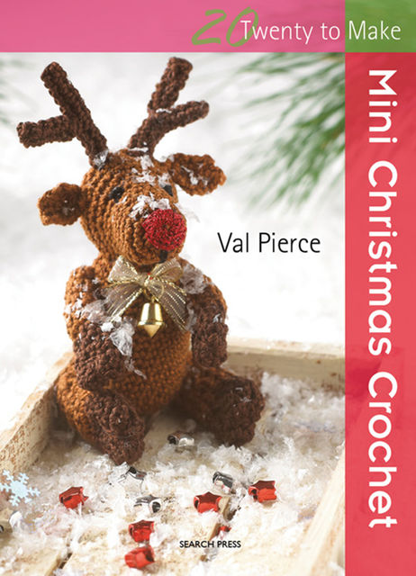 20 to Make: Mini Christmas Crochet, Val Pierce
