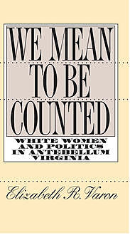 We Mean to Be Counted, Elizabeth R. Varon