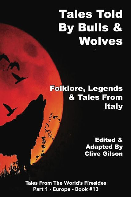 Tales Told By Bulls & Wolves, Clive Gilson
