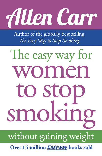 Allen Carr's Easy Way for Women to Stop Smoking, Allen Carr
