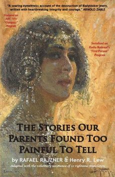 The Stories Our Parents Found Too Painful To Tell, Henry R Lew, Rafael Rajzner