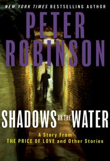 Shadows on the Water, Peter Robinson