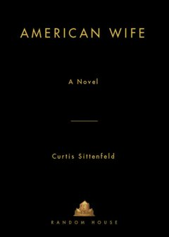 American Wife, Curtis Sittenfeld