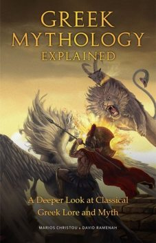 Greek Mythology Explained, David Ramenah, Marios Christou