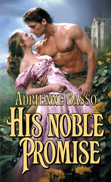 His Noble Promise, Adrienne Basso