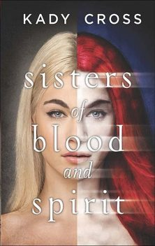Sisters of Blood and Spirit, Kady Cross