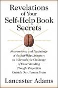 Revelations of Your Self-Help Book Secrets, Lancaster Adams
