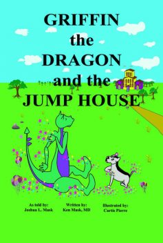 Griffin the Dragon and the Jump House, Ken Mask, Joshua L. Mask