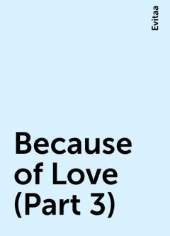 Because of Love (Part 3), Evitaa