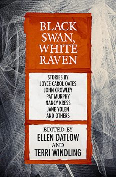 Black Swan, White Raven, Edited by Ellen Datlow, Terri Windling