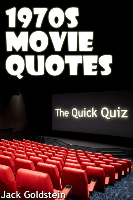 1970s Movie Quotes – The Quick Quiz, Jack Goldstein