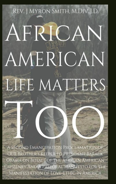 African American Life Matters Too, Rev.J. Myron Smith