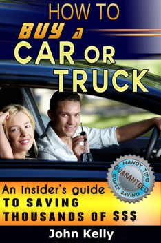 How To Buy A Car Or Truck, John Kelly