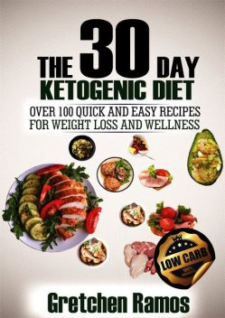 The 30 Day Ketogenic Diet, Gretchen Ramos