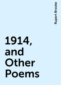 1914, and Other Poems, Rupert Brooke