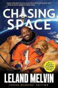 Chasing Space Young Readers' Edition, Leland Melvin