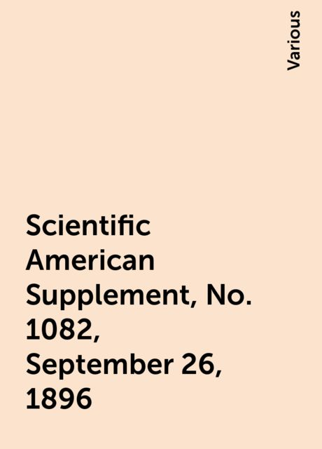 Scientific American Supplement, No. 1082, September 26, 1896, Various