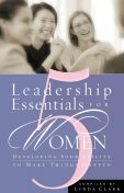5 Leadership Essentials for Women, Linda Clark