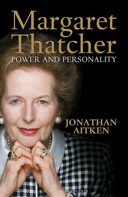 Margaret Thatcher: Power and Personality, Jonathan Aitken