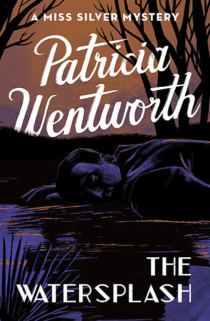 The Watersplash, Patricia Wentworth