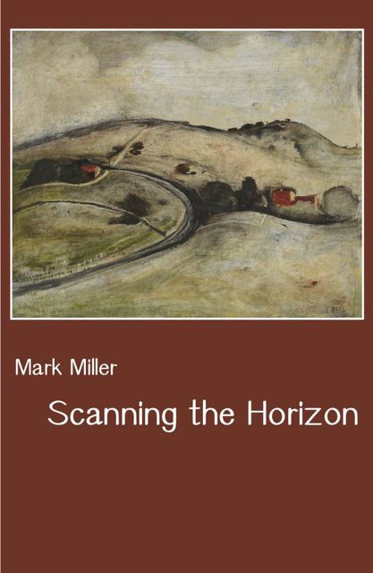 Scanning the Horizon, Mark Miller