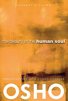 The Beauty of the Human Soul, Osho