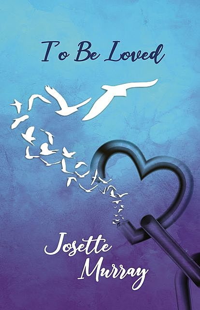 To Be Loved, Josette Murray