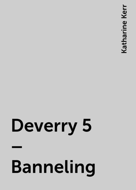 Deverry 5 – Banneling, Katharine Kerr