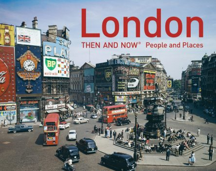London Then and Now – People and Places, Frank Hopkinson