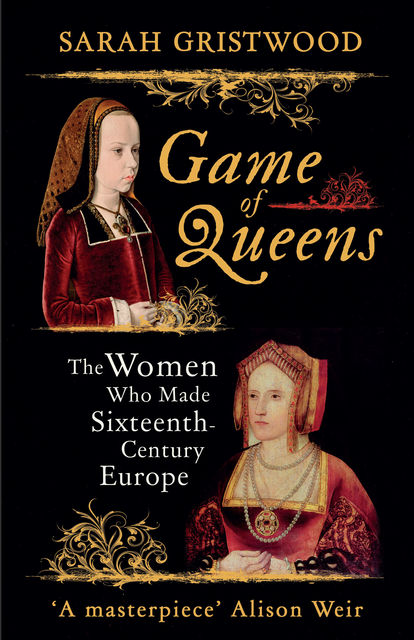 Game of Queens, Sarah Gristwood