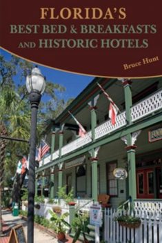 Florida's Best Bed & Breakfasts and Historic Hotels, Bruce Hunt