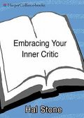 Embracing Your Inner Critic, Hal Stone