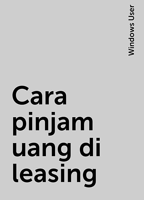 Cara pinjam uang di leasing, Windows User