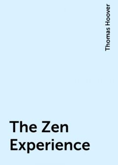 The Zen Experience, Thomas Hoover