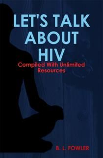 Let's Talk About HIV, Fowler, B. L